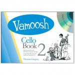 Gregory, T.: Vamoosh Cello Book 2 (+CD)