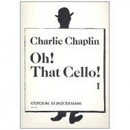 Chaplin, C.: Oh that Cello! Band 1