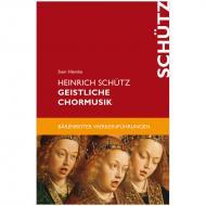 Hiemke, S.: Heinrich Schütz – Geistliche Chormusik