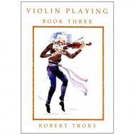 Trory, R.: Violin Playing Vol. 3