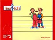 Tina und Tobi: Notenheft 3