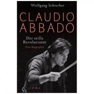 Schreiber, W.: Claudio Abbado – Der stille Revolutionär