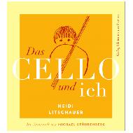 Litschauer, H.: Das Cello und ich