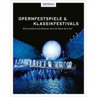 Opernfestspiele & Klassikfestivals – 50 musikalische Erlebnisse, die eine Reise wert sind