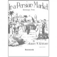Ketelbey, A.: In a Persian Market