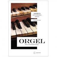 Schneider, M.: Handbuch Aufführungspraxis Orgel – Band 1: Vom Mittelalter bis Bach