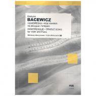 Bacewicz, G.: Humoreska und Kolysanka