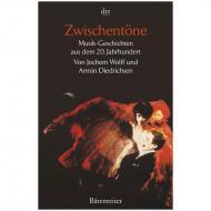Wolff, J./Diedrichsen, A.: Zwischentöne – Musik-Geschichten aus dem 20. Jahrhundert