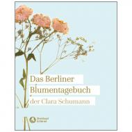 Schumann, C.: Das Berliner Blumentagebuch