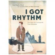 Gille, C.: I got Rhythm – Das Leben der Jazzlegende Coco Schumann