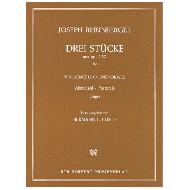 Rheinberger, J.G.: 3 Stücke aus Op.150