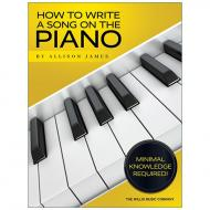 James, A.: How to Write a Song on the Piano