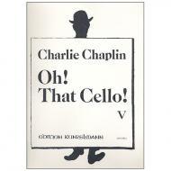 Chaplin, C.: Oh that Cello! Band 5