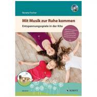 Fischer, R.: Mit Musik zur Ruhe kommen (+CD)