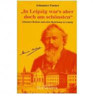 Forner, J.: In Leipzig war's aber doch am schönsten – Johannes Brahms und seine Beziehung zu Leipzig
