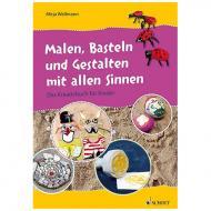 Wellmann, M.: Malen, Basteln und Gestalten mit allen Sinnen