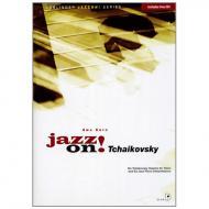 Jazz on! Tschaikowski (+CD)