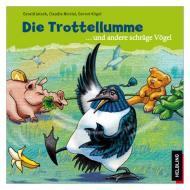 Nicolai, C./Kögel, G.: Die Trottellumme und andere schräge Vögel – Hörbuch-CD