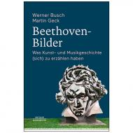Busch, W. / Geck, M.: Beethoven-Bilder – Was Kunst- und Musikgeschichte (sich) zu erzählen haben