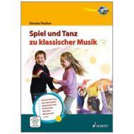 Fischer, R.: Spiel und Tanz zu klassischer Musik (+CD/DVD)