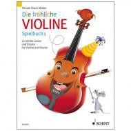 Bruce-Weber, R.: Die fröhliche Violine Band 1 – Spielbuch