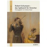 Robert Schumann – das Spätwerk für Streicher