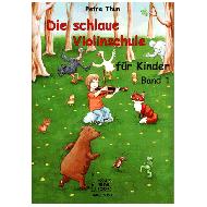 Thun, P.: Die schlaue Violinschule für Kinder Band 1