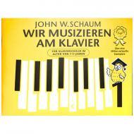 Schaum, J. W.: Wir musizieren am Klavier Band 1