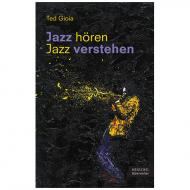 Gioia, T.: Jazz hören – Jazz verstehen